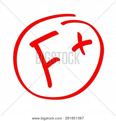 Grade Result F. Hand Drawn Vector Grade F In Red Circle. Test Exam Mark Report.