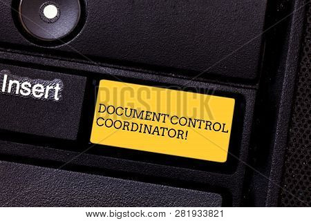 Word writing text Document Control Coordinator. Business concept for analysisaging and controlling company documents Keyboard key Intention to create computer message pressing keypad idea. poster