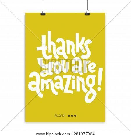 Thanks You Are Amazing - Poster Template With Hand Drawn Vector Lettering. Funny Quote About Appreci