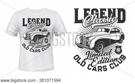 Old Cars Club T-shirt Vector Mockup. Vintage Luxury Sedan, Retro Limousine And Typography. Classic A
