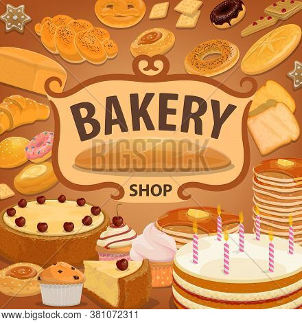 Bread, Desserts And Pastry, Vector Bakery Shop Production Sweet Baked Food Birthday Cake With Candle