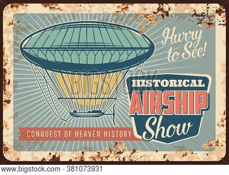 Dirigible Airship Rusty Metal Plate, Vector Zeppelin Vintage Air Transportation Rust Tin Sign. Histo