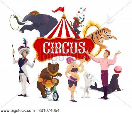 Big Top Tent Circus Show Artists Vector Poster, Performers On Big Top Tent Circus Arena. Magic Perfo