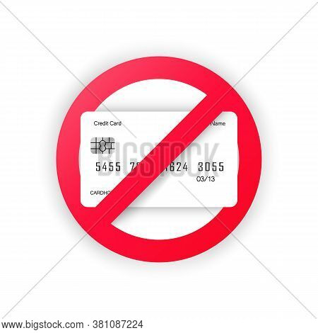 No Credit Card Allowed Sign. No Card Accept Banner. Money Sign. Vector On Isolated White Background.