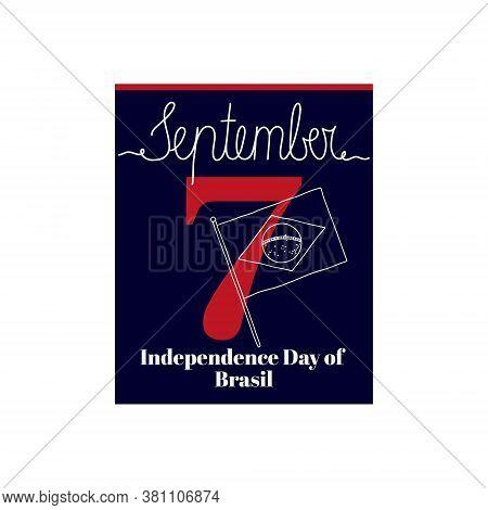 Calendar Sheet, Vector Illustration On The Theme Of Independence Day Of Brasil On September 7. Decor