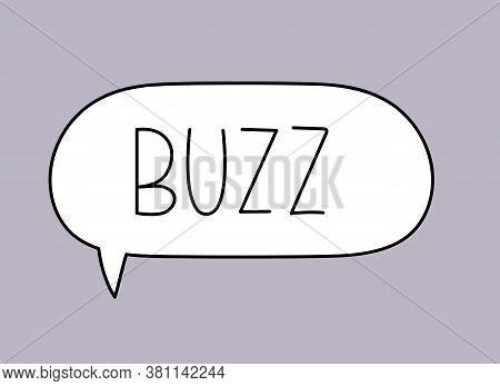 Buzz Inscription. Handwritten Lettering Illustration. Black Vector Text In Speech Bubble. Simple Out