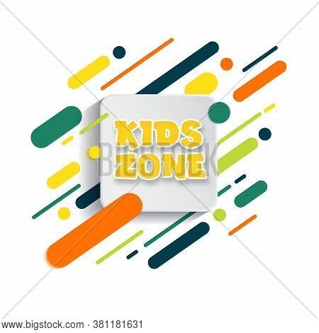 Kids Zone Entertainment Banner. Colorful Letters For Childrens Playroom Decoration. Sign For Childre