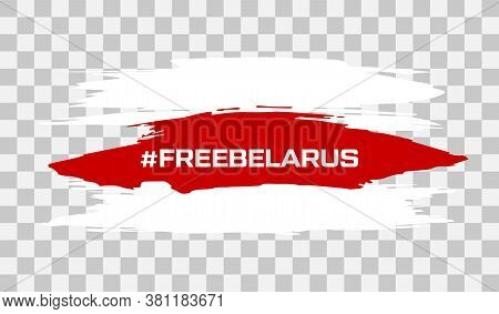 Belarus White-red-white Flag. Elections In Belarus 2020. Long Live Belarus. Symbol Of Protest And Di