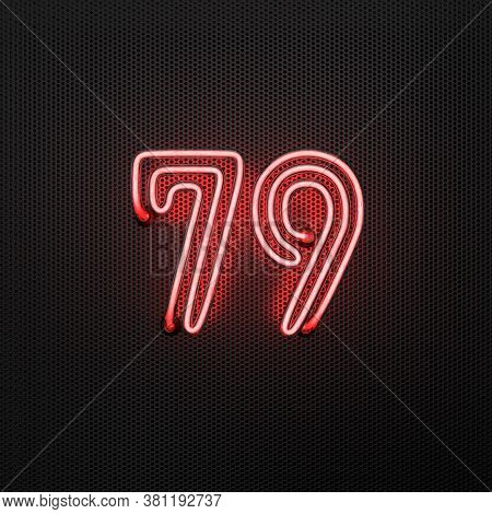 Glowing Red Neon Number 79 (number Seventy-nine) On A Perforated Metal Background. 3d Illustration