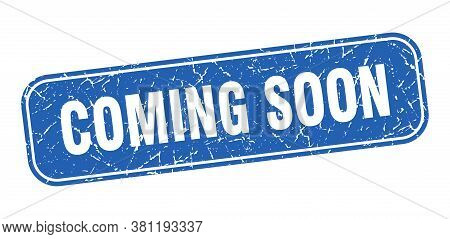 Coming Soon Stamp. Coming Soon Square Grungy Blue Sign.