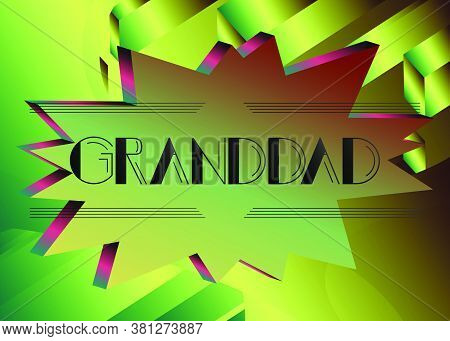 Retro Granddad Text. Decorative Greeting Card, Sign With Vintage Letters.