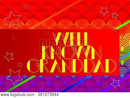 Retro Well Known Granddad Text. Decorative Greeting Card, Sign With Vintage Letters.