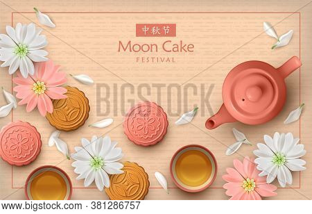 Mid Autumn Festival Card With Moon Cakes, Teapot, Tea Cup, Flowers And White Petals. Chinese Text Me