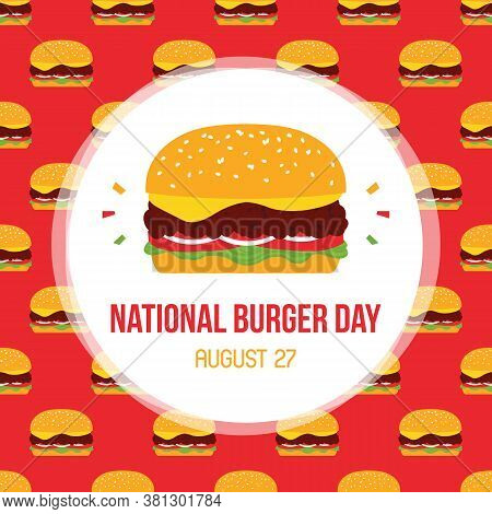 National Burger Day Vector Card, Illustration With Cute Cartoon Style Burger Seamless Pattern Backgr