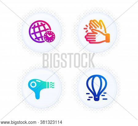 Hair Dryer, Clapping Hands And Time Zone Icons Simple Set. Button With Halftone Dots. Air Balloon Si