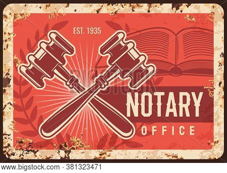 Notary Office Metal Rusty Plate, Lawyer Law Firm, Vector Retro Vintage Poster. Legal Juridical And J