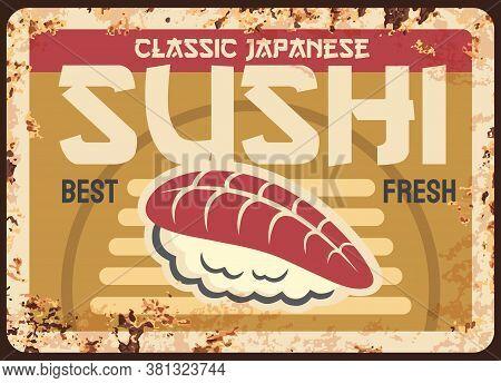 Nigiri Sushi Meal Rusty Metal Plate, Vector Vintage Rust Tin Sign Tuna, Salmon, Trout Fish Or Shrimp