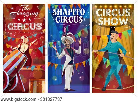 Top Tent Circus Characters Banners. Vector Cartoon Magician, Rope Walker Balancer And Man Cannonball