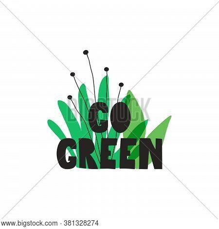 Go Green Motivational Label. Vegan Concept. Vector Illustration For A Vegan Store , Cafe, Restaurant