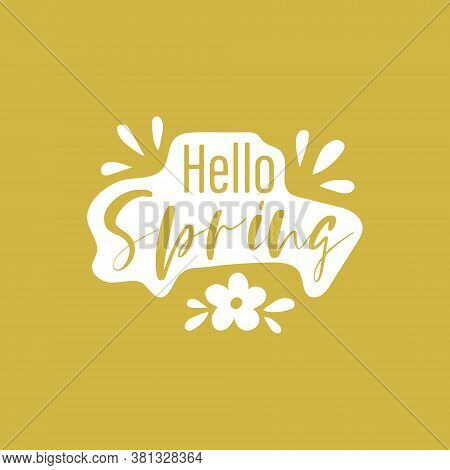 Cute Card With The Inscription Hello Spring . Vector Illustration Is Good For Postcards, Stickers, P