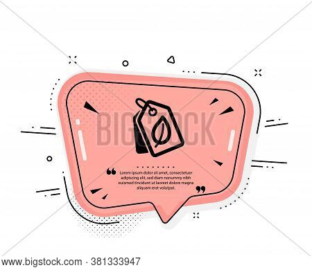 Bio Shopping Tags Icon. Quote Speech Bubble. Leaf Sign. Natural Products Symbol. Quotation Marks. Cl