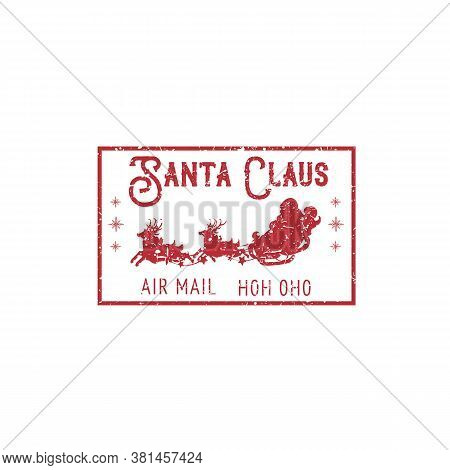 Air Mail Stamp, Santa Claus Riding In Sleigh With Deers Isolated. Vector Grunge Postmark