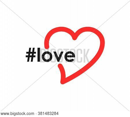 Hashtag Love Icon. Phrase From A Social Network. Heart Icon.