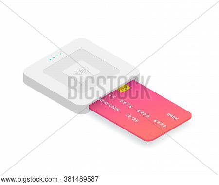 Isometric Emv Chip Credit Card Square Reader. Secure Cashless Payment Vector Illustration. Wireless