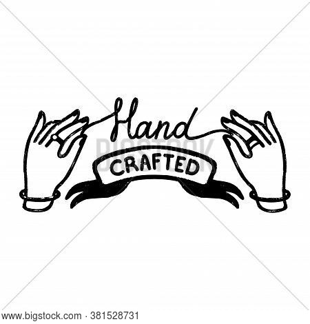 Hand Crafted Icon Or Logo. Vintage Stamp Icon With A Handcrafted Inscription On Ribbon And Hands.