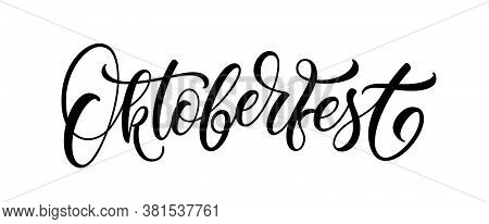 Oktoberfest Handwritten Text. Modern Calligraphic Text For Postcard, Poster, Greeting Card And Banne