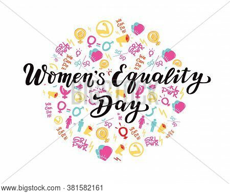 Women's Equality Day Lettering Text. Calligraphy For Print Or Web. August Celebrations. Girl Power.
