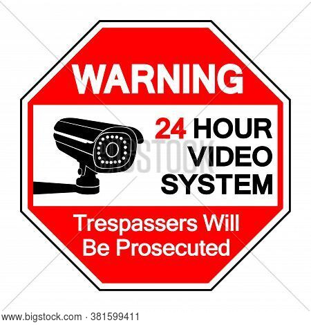 Warning 24 Hour Video System Trespassers Will Be Prosecuted Symbol Sign, Vector Illustration, Isolat