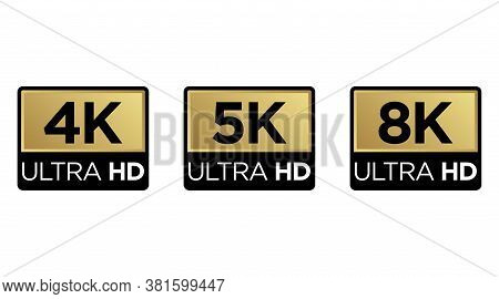 Golden 8k, 4k, 5k Ultra Hd Video Resolution Icon Logo; High Definition Tv / Game Screen Monitor Disp