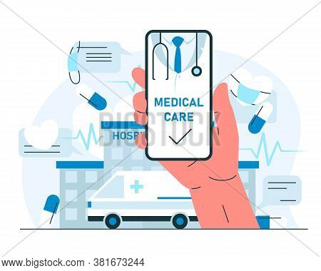 Medical Care Smartphone App Assistant. Vector Concept Illustration Of A Hand Holding Phone With Onli