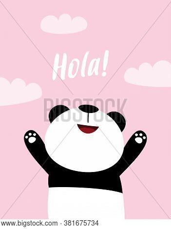 Panda Vector Print, Cute Card With Cartoon Panda And Lettering Hola Vector Illustration, Greeting Ca