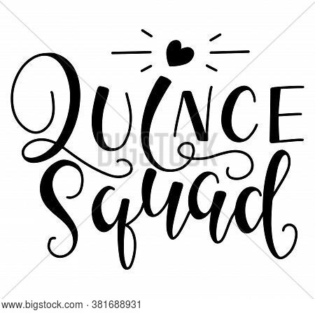 Quince Squad Lettering For Latin American Girl Birthday Party, Black Vector Illustration Isolated On