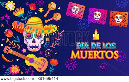 Bright Banner For Day Of The Dead, Mexican Dia De Los Muertos, Poster With Colorful Flowers, Flags,