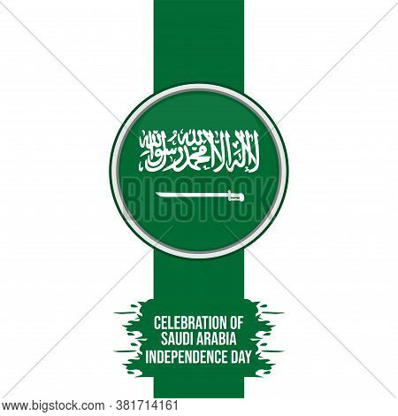 Saudi Arabia Flag Round Vector Illustration For Saudi Arabia Independence Day Design.