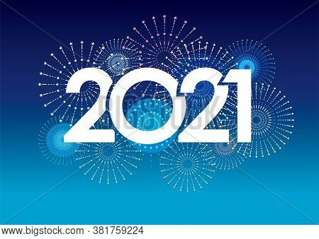 The Year 2021 Logo And Fireworks With Text Space On A Blue Background. Vector Illustration Celebrati
