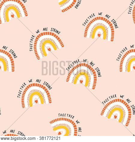 Rainbows Together We Are Strong Seamless Vector Pattern. Childish Seamless Background With Hand Draw
