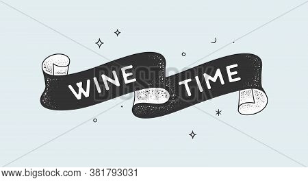 Wine Time. Vintage Ribbon With Text Wine Time Black White Vintage Banner With Ribbon, Graphic Design