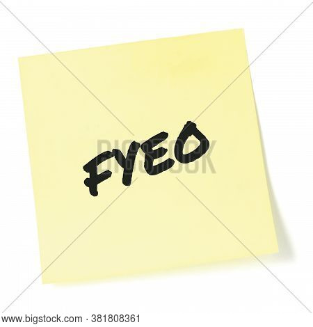 For your eyes only initialism FYEO black marker written acronym text, isolated yellow post-it to-do list sticky note abbreviation sticker macro closeup, top secret classified information newsletter bulletin notice, sensitive info secrecy, privacy