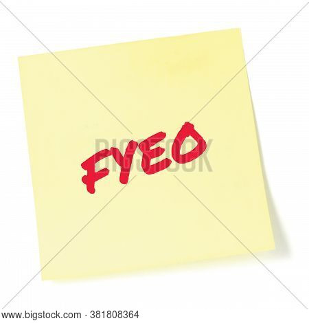 For your eyes only initialism FYEO red marker written acronym text, isolated yellow post-it to-do list sticky note abbreviation sticker macro closeup, top secret classified information newsletter bulletin notice, sensitive info secrecy, privacy