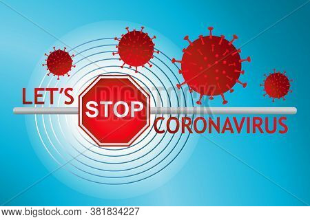 Stop Coronavirus Sign.virus Covid-19 With Stop Symbol On Barrier And Slogan On Blue Background.  Con