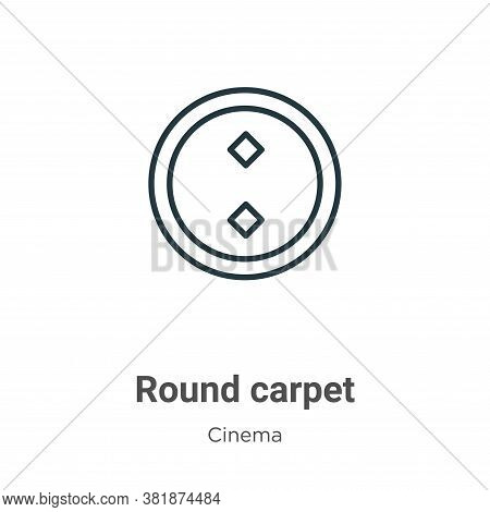 Round carpet icon isolated on white background from cinema collection. Round carpet icon trendy and
