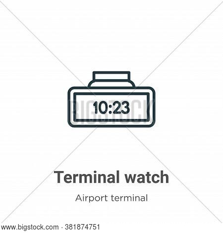 Terminal watch icon isolated on white background from airport terminal collection. Terminal watch ic