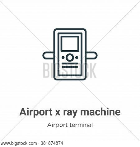 Airport x ray machine icon isolated on white background from airport terminal collection. Airport x