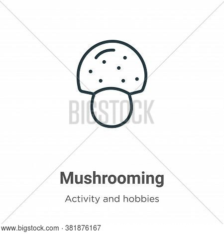 Mushrooming icon isolated on white background from activity and hobbies collection. Mushrooming icon