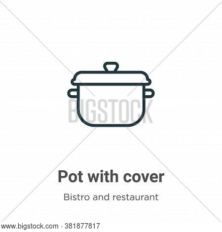 Pot with cover icon isolated on white background from bistro and restaurant collection. Pot with cov