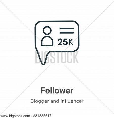 Follower icon isolated on white background from blogger and influencer collection. Follower icon tre
